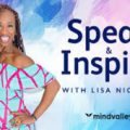 Lisa Nichols (Mindvalley) – Speak and Inspire