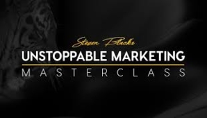 Steven Black – Unstoppable Marketing Masterclass