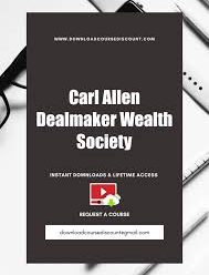 CARL ALLEN – DEALMAKER WEALTH SOCIETY