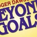 Roger Dawson – Beyond Goals