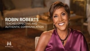 Robin Roberts (MasterClass) - Effective and Authentic Communication
