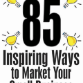 Jackie Jarvis – 85 Inspiring Ways to Market Your Small Business