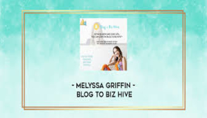 Melyssa Griffin – Blog to Biz Hive